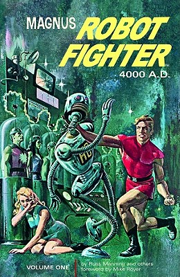 Magnus, Robot Fighter Archives Volume 1 - Schaefer, Robert, and Friewald, Eric
