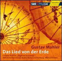 Mahler: Das Lied von der Erde - Cornelia Kallisch (alto); Siegfried Jerusalem (tenor); SWR Baden-Baden and Freiburg Symphony Orchestra;...