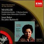 Mahler: Kindertotenlieder; 5 Rückertlieder; Lieder eines fahrenden Gesellen