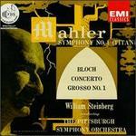 Mahler: Symphony No. 1/Bloch: Concerto Grosso No. 1