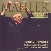 Mahler: Symphony No. 1; Lieder eines fahrenden Gesellen - Benjamin Zander (speech/speaker/speaking part); Christopher Maltman (baritone); Benjamin Zander (conductor)