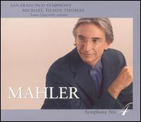 Mahler: Symphony No. 4  - Alexander Barantschik (violin); Ben Freimuth (clarinet); Julie Ann Giacobassi (horn); Laura Claycomb (soprano);...
