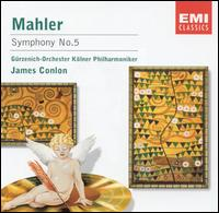 Mahler: Symphony No. 5 - Gürzenich Orchestra of Cologne; James Conlon (conductor)