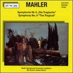 "Mahler: Symphony No. 6 ""The Tragical"""