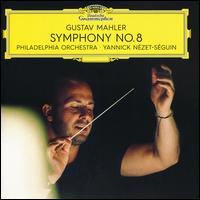 Mahler: Symphony No. 8 - Angela Meade (soprano); Anthony Dean Griffey (tenor); Elizabeth Bishop (contralto); Erin Wall (soprano); John Relyea (bass);...