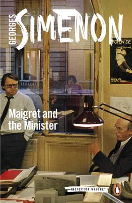 Maigret and the Minister: Inspector Maigret #46 - Simenon, Georges, and Schwartz, Ros (Translated by)