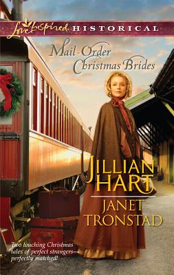 Mail-Order Christmas Brides: An Anthology - Hart, Jillian, and Tronstad, Janet