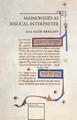 Maimonides as Biblical Interpreter - Klein-Braslavy, Sara