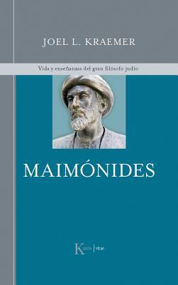 Maimonides: Vida y Ensenanzas del Gran Filosofo Judio - Kraemer, Joel L