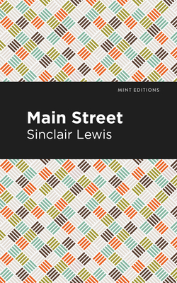 Main Street - Lewis, Sinclair, and Editions, Mint (Contributions by)