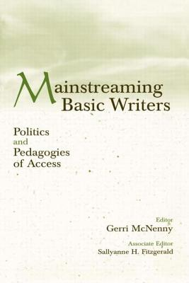 Mainstreaming Basic Writers PR - McNenny, Gerri (Editor), and Fitzgerald, Sallyanne H (Editor)
