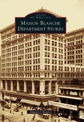 Maison Blanche Department Stores - Branley, Edward J