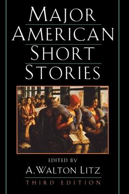 Major American Short Stories - Litz, A Walton (Editor)