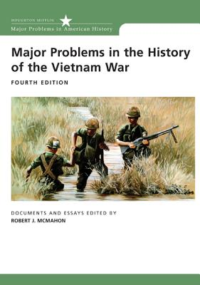 Major Problems in the History of the Vietnam War: Documents and Essays - McMahon, Robert