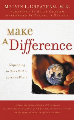 Make a Difference: Responding to God's Call to Love the World - Cheatham, Melvin L