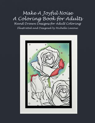 Make a Joyful Noise Adult Coloring Book - Lanoue, Michelle (Creator)