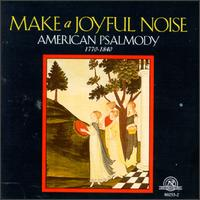 Make A Joyful  Noise: American Psalmody - Oregon State University Choir (choir, chorus); Ron Jeffers (conductor)