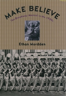 Make Believe: The Broadway Musical in the 1920's - Mordden, Ethan