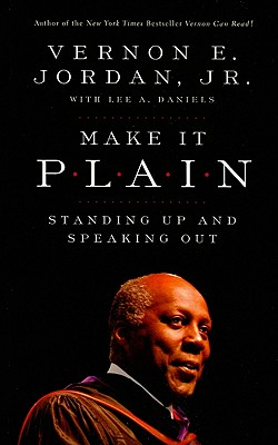 Make It Plain: Standing Up and Speaking Out - Jordan, Vernon E Jr, and Daniels, Lee A