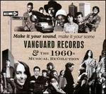 Make It Your Sound, Make It Your Scene: Vanguard Records & the 1960s Musical Revolution