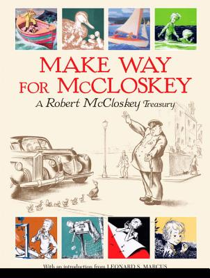 Make Way for McCloskey - McCloskey, Robert, and Marcus, Leonard S (Introduction by)