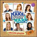 Make Your Mark: Ultimate Playlist - Various Artists
