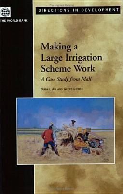 Making a Large Irrigation Scheme Work: A Case Study from Mali - Aw, Djibril