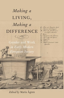 Making a Living, Making a Difference: Gender and Work in Early Modern European Society - Agren, Maria (Editor)