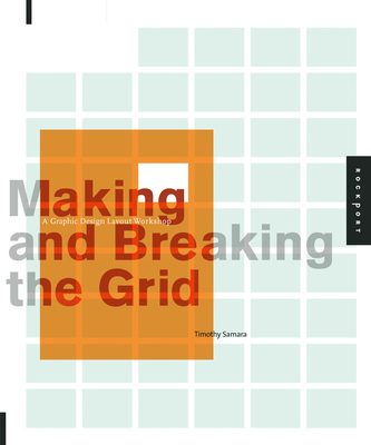 Making and Breaking the Grid: A Graphic Design Layout Workshop - Samara, Timothy