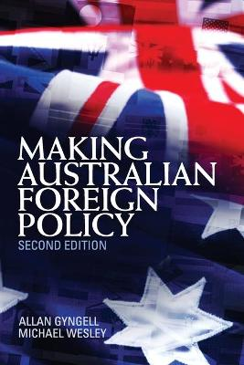 Making Australian Foreign Policy - Gyngell, Allan