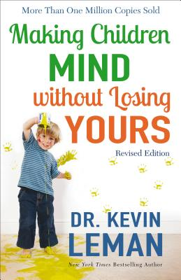 Making Children Mind Without Losing Yours - Leman, Kevin