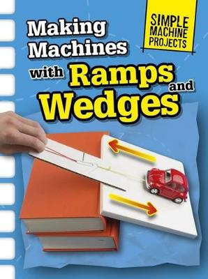 Making Machines with Ramps and Wedges - Oxlade, Chris