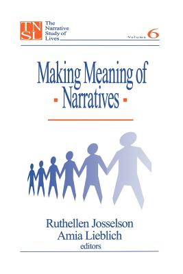 Making Meaning of Narratives - Josselson, Ruthellen H (Editor), and Lieblich, Amia (Editor)