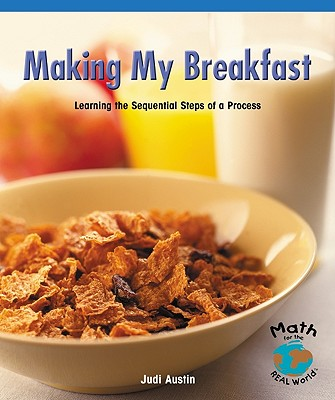 Making My Breakfast: Learning the Sequential Steps of a Process - Austin, Judi