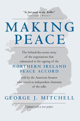 Making Peace - Mitchell, George, Senator