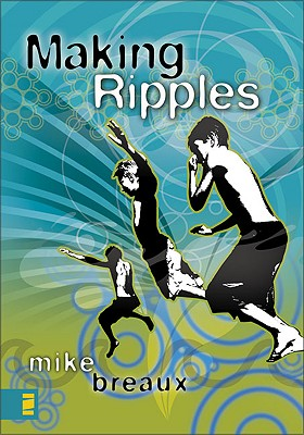 Making Ripples - Breaux, Mike