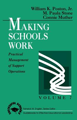 Making Schools Work - Poston, William K, Dr.