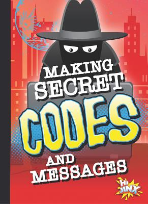 Making Secret Codes and Messages - Caswell, Deanna