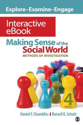 Making Sense of the Social World Interactive eBook: Methods of Investigation - Chambliss, Daniel F, and Schutt, Russell K