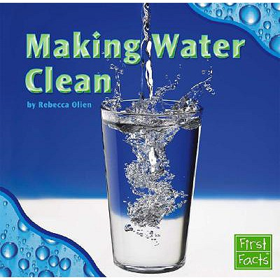 Making Water Clean - Olien, Rebecca