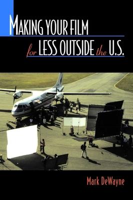 Making Your Film for Less Outside the U.S. - Dewayne, Mark