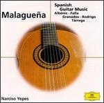 Malagueña: Spanish Guitar Music - Narciso Yepes (guitar)