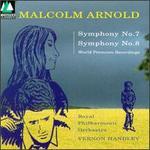 Malcolm Arnold: Symphonies Nos. 7 & 8