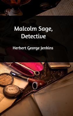 Malcolm Sage, Detective - Jenkins, Herbert George