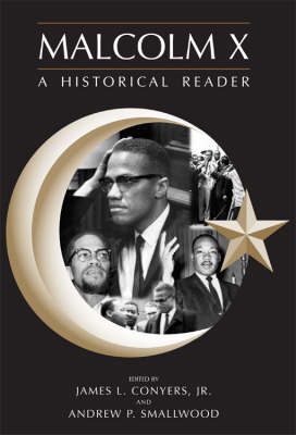 Malcolm X: A Historical Reader - Conyers, James L, Jr.
