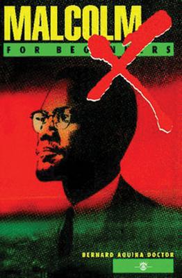 Malcolm X for Beginners - Doctor, Bernard Aquina