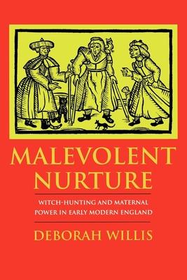 Malevolent Nurture - Willis, Deborah