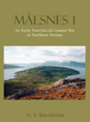 Malsnes 1: An Early Post-Glacial Site in Northern Norway - Blankholm, H P