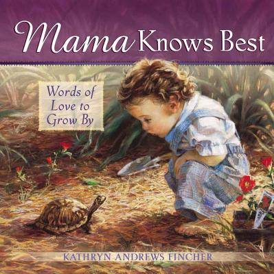 Mama Knows Best: Words of Love to Grow by -