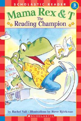 Mama Rex & T: Reading Champion - Vail, Rachel